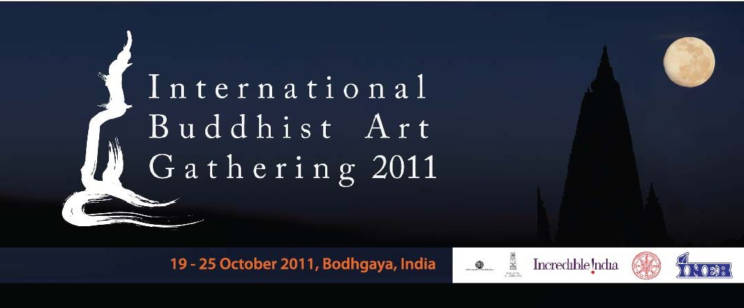 International Buddhist Art Gathering 2011, Bodhgaya INDIA