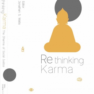 Rethinking Karma: The Dharma of Social Justice