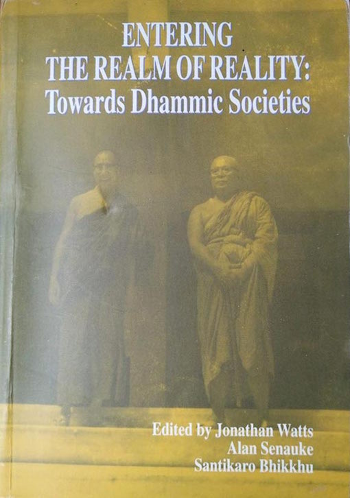 Entering the Realm of Reality: Towards Dhammic Societies