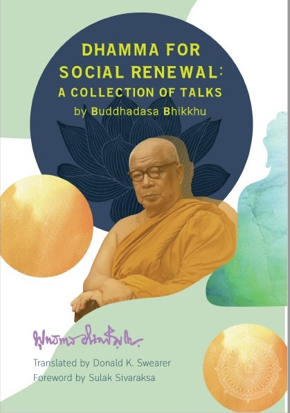 Dhamma for Social Renewal: A Collection of Talks by Buddhadasa Bhikkhu