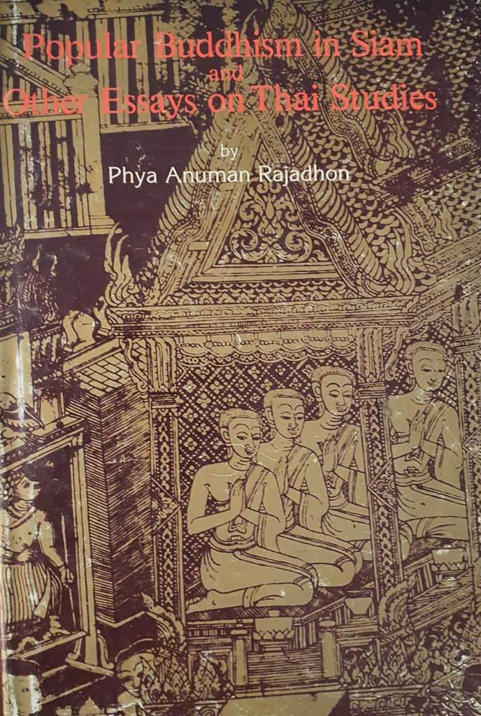 Popular Buddhism in Siam Other Essays on Thai studies