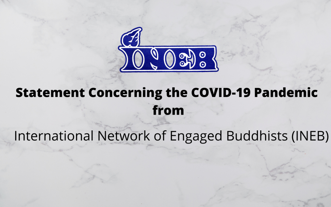 Statement Concerning the COVID-19 Pandemic from  International Network of Engaged Buddhists (INEB)