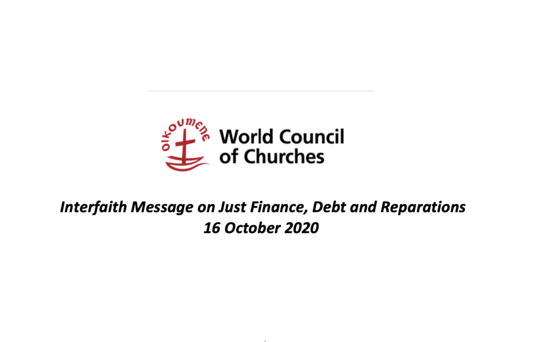 Would Council of Churches: Interfaith Message on Just Finance, Debt and Reparations 16 October 2020